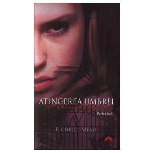 Atingerea Umbrei. Academia Vampirilor. Vol.3 (Editie de buzunar)