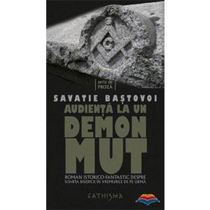 Audiența la un Demon Mut. Roman Istorico-Fantastic Despre Soarta Bisericii în Vremurile de pe Urmă