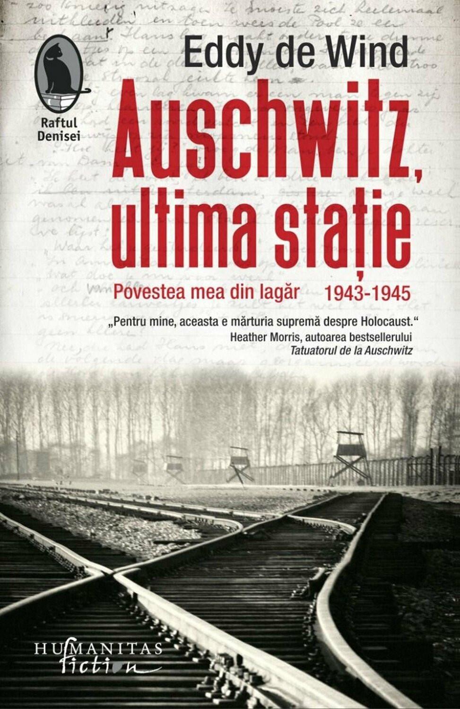Auschwitz, ultima stație. Poveste mea din lagăr