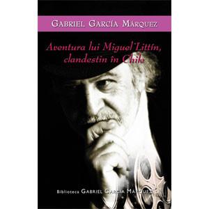 Aventurile lui Miguel Littin, clandestin in Chile