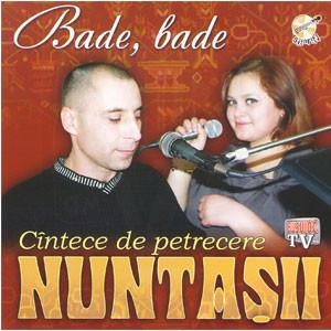 Bade, Bade. Cîntece de Petrecere [Audio CD]