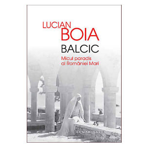 Balcic. Micul Paradis al României Mari