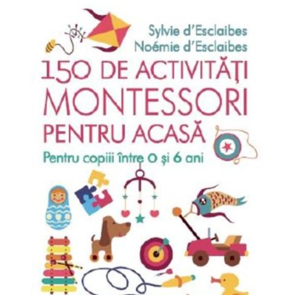 150 de activități Montessori pentru acasă