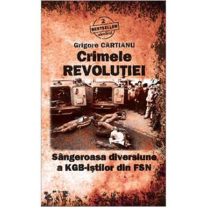 Bestseller Adevărul, Vol. 02. Crimele Revoluției - Sângeroasa diversiune a KGB-iștilor din FSN