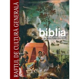 Biblia Vol. 1. Personaje şi Evenimente: de la Creaţie la Judecători