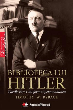 Biblioteca lui Hitler. Cărţile care i-au format personalitatea [Copertă moale]
