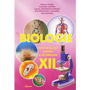 Biologia: Caiet de lucrări practice și de laborator: Cl. a 12-a