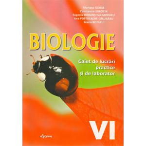 Biologia: Caiet de lucrări practice și de laborator: Cl. a 6-a