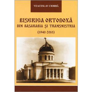 Biserica Ortodoxă din Basarabia și Transnistria (1940-2010)
