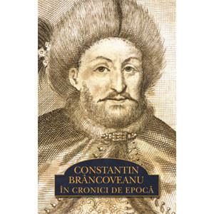 Constantin Brâncoveanu în Cronici de Epocă