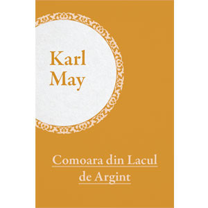Colecția Karl May Vol. 06. Comoara din Lacul de Argint [eBook]