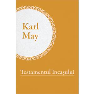 Colecția Karl May Vol. 16. Testamentul Incașului [eBook]