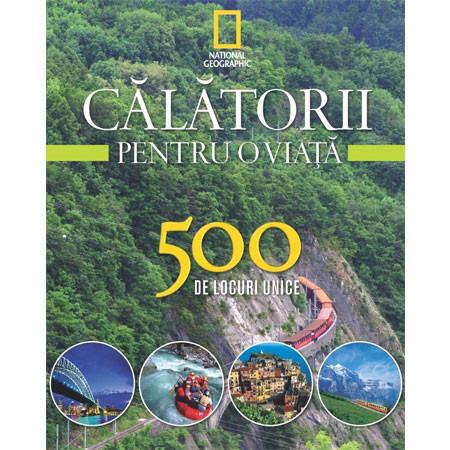 Călătorii pentru o Viață. 500 de Locuri Unice. Vol.3