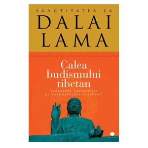 Calea Budismului Tibetan. Sfârșitul Suferinței și Descoperirea Fericirii