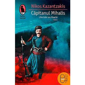 Căpitanul Mihalis. Libertate sau Moarte [Carte Electronică]