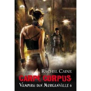 Carpe Corpus. Vampirii din Morganville. Vol. 6