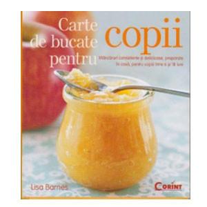 Carte de Bucate pentru Copii. Mâncăruri Consistente și Delicioase, Preparate în Casa, pentru Copiii Între 6 și 18 Luni