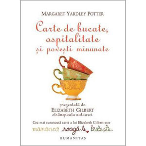 Carte de Bucate, Ospitalitate și Povești Minunate. Prezentată de Elizabeth Gilbert, Strănepoata Autoarei