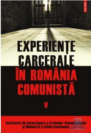 Experiențe carcerale în România comunistă. Vol. al V-lea