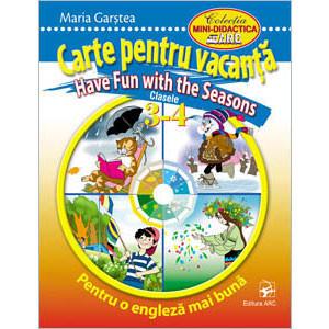 Carte pentru Vacanţă. Have Fun with the Seasons. Clasele 3-4