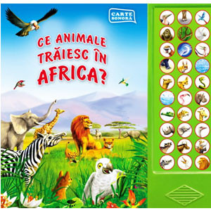 Carte sonoră. Ce animale trăiesc în Africa?