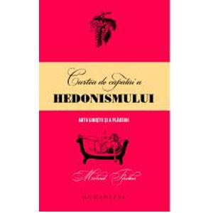 Cartea de căpătâi a hedonistului. Arta liniștii și a plăcerii
