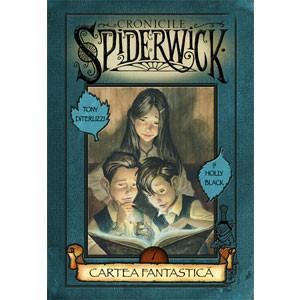 Cartea Fantastică. Vol. 1 Seria Cronicile Spiderwick