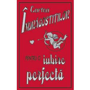 Cartea Îndrăgostiților pentru o Iubire Perfectă