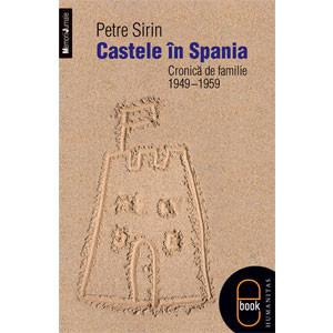 Castele în Spania. Cronică de familie (1949–1959) [Carte Electronică]