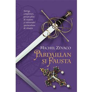 Pardaillan și Fausta. Cavalerii Pardaillan. Vol. 6