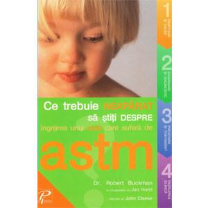 Ce Trebuie Neapărat să Stiţi Despre Îngrijirea Unui Copil care Suferă de Astm