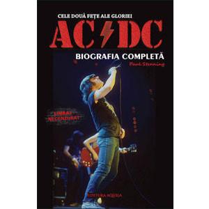 Cele Doua Fețe ale Gloriei. AC/DC. Biografia Completă