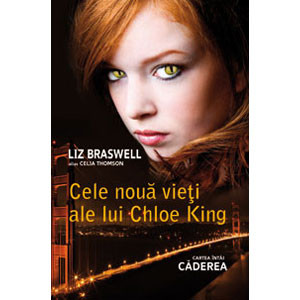 Cele Nouă Vieţi ale lui Chloe King. Căderea. Vol.1
