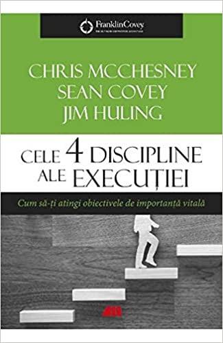 Cele 4 discipline ale execuției. Cum să-ți atingi obiectivele de importanță vitală