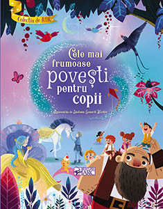Cele mai Frumoase Povești pentru Copii. Colecția de Aur (9-12 ani)