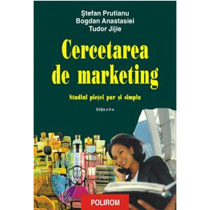 Cercetarea de Marketing. Studiul Pieței Pur și Simplu. Ediția a II-a