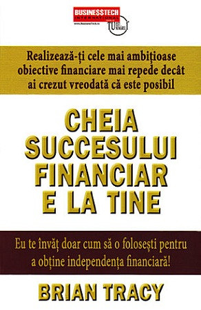 Cheia succesului financiar e la tine