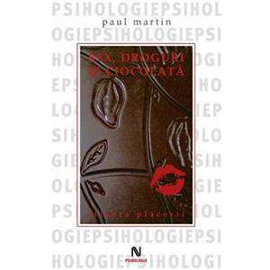 Sex, droguri și ciocolată. știința plăcerii