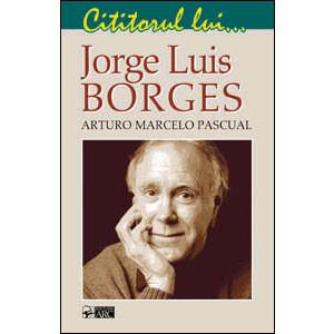 Cititorul lui ... Jorge Luis BORGES