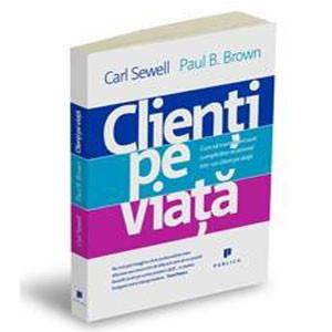 Clienţi pe Viaţă. Cum să Transformi acel Cumpărător Ocazional într-un Client pe Viaţă