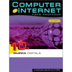 Computer și Internet fără profesor, vol. 10. Muzica digitală