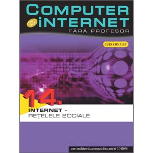 Computer și Internet fără profesor, vol. 14. Rețelele sociale