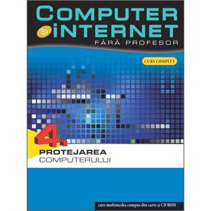 Computer și Internet fără profesor, vol. 04. Protejarea computerului