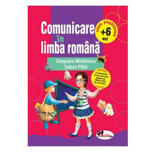 Comunicare în Limba Română. Clasa Pregătitoare (+6 ani)
