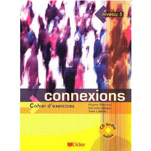 Connexions 3  Cahier d'exercices (1CD audio)
