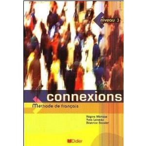 Connexions Méthode de Français. Niveau 3