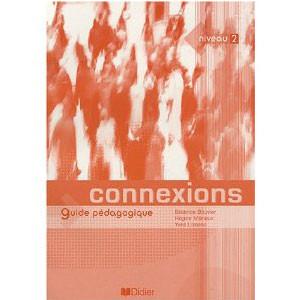 Connexions, niveau 2 : Guide pédagogique