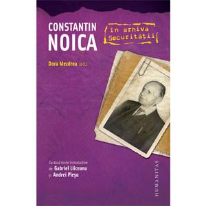 Constantin Noica în arhiva Securităţii