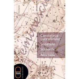 Constelaţia Luceafărului. Sonetele. Scrisorile [Carte Electronică]