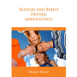 Sfaturi din Biblie pentru Adolescenți: Întrebări şi Răspunsuri [eBook]